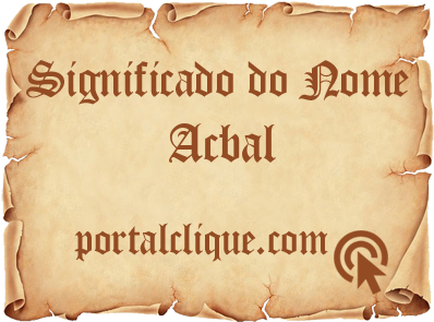 Significado do Nome Acbal