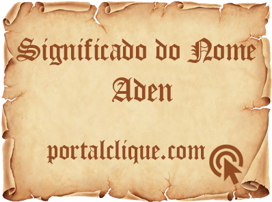 Significado do Nome Aden