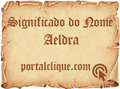 Significado do Nome Aeldra