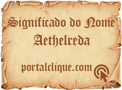 Significado do Nome Aethelreda