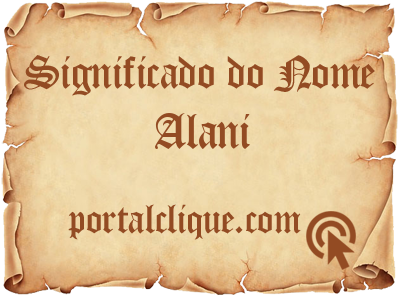 Significado do Nome Alani