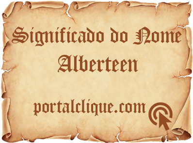 Significado do Nome Alberteen