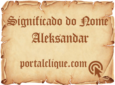 Significado do Nome Aleksandar