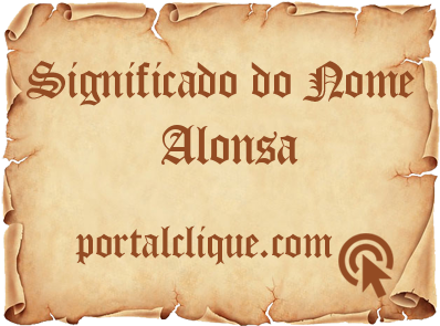 Significado do Nome Alonsa
