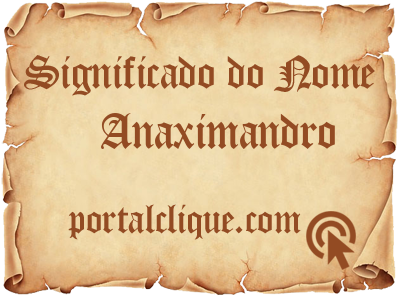 Significado do Nome Anaximandro