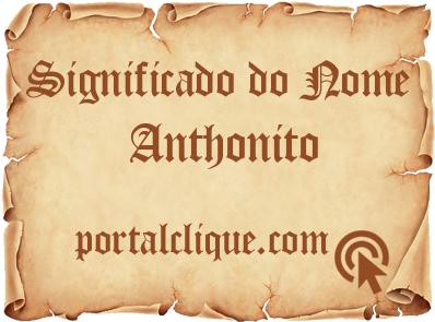 Significado do Nome Anthonito