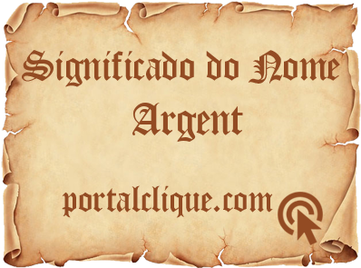Significado do Nome Argent