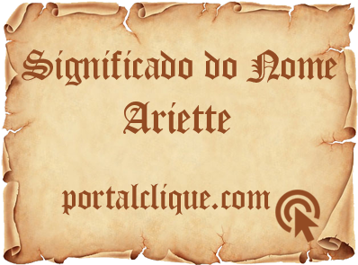 Significado do Nome Ariette