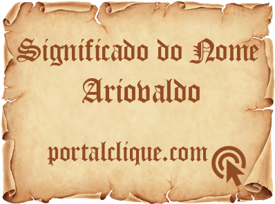 Significado do Nome Ariovaldo