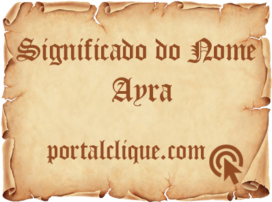 Significado do Nome Ayra