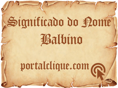 Significado do Nome Balbino