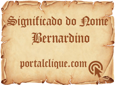 Significado do Nome Bernardino