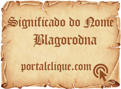 Significado do Nome Blagorodna