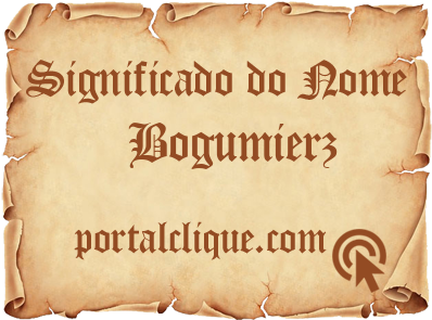 Significado do Nome Bogumierz