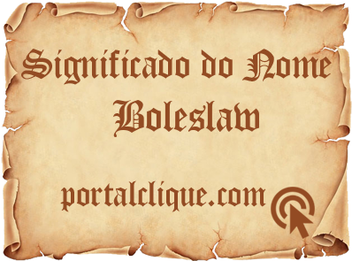 Significado do Nome Boleslaw