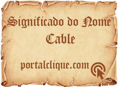 Significado do Nome Cable