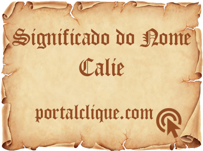 Significado do Nome Calie