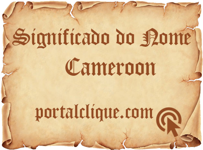 Significado do Nome Cameroon