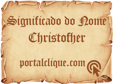 Significado do Nome Christofher