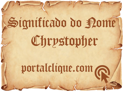 Significado do Nome Chrystopher