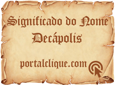 Significado do Nome Decápolis