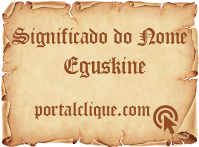 Significado do Nome Eguskine