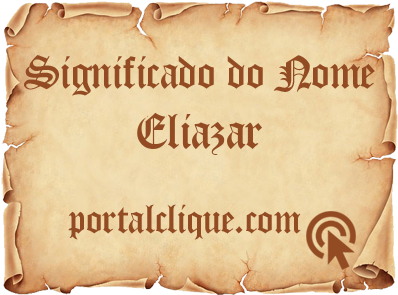 Significado do Nome Eliazar