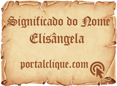 Significado de Elisângela