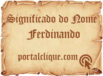 Significado do Nome Ferdinando