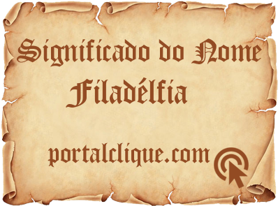 Significado do Nome Filadélfia