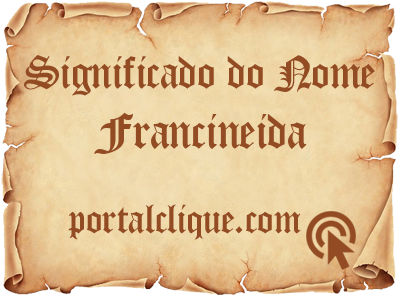 Significado do Nome Francineida