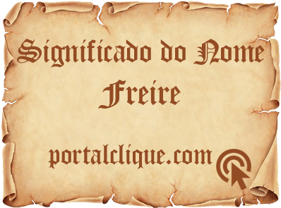 Significado do Nome Freire