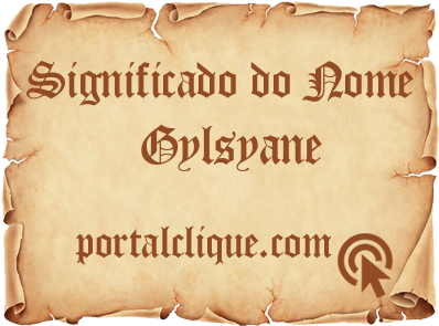 Significado do Nome Gylsyane