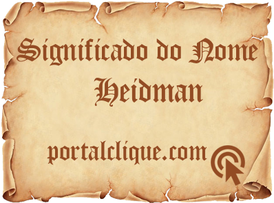 Significado do Nome Heidman