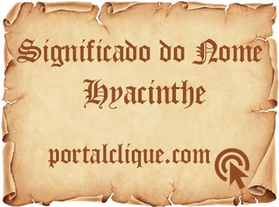 Significado do Nome Hyacinthe