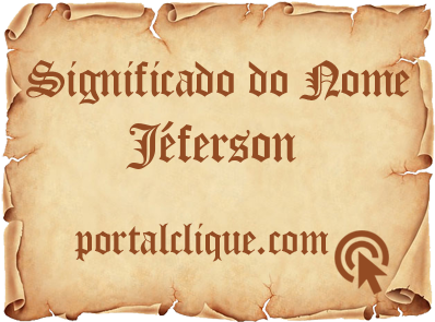 Significado do Nome Jéferson