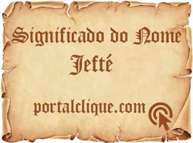 Significado do Nome Jefté