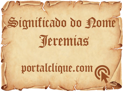 Significado do Nome Jeremias
