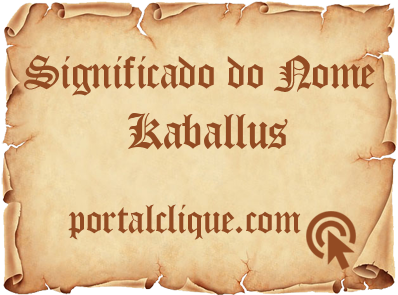 Significado do Nome Kaballus