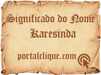 Significado do Nome Karesinda