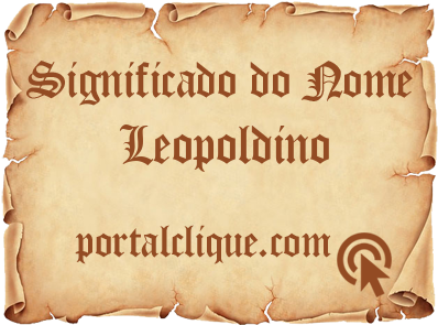 Significado do Nome Leopoldino