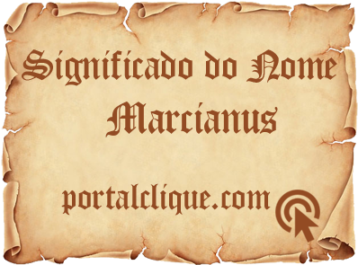 Significado do Nome Marcianus