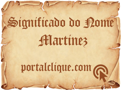 Significado do Nome Martinez
