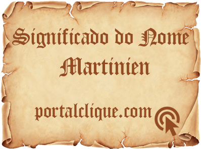 Significado do Nome Martinien
