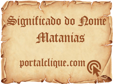 Significado do Nome Matanias