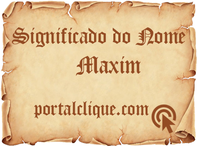 Significado do Nome Maxim