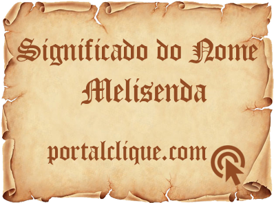 Significado do Nome Melisenda
