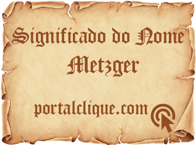 Significado do Nome Metzger