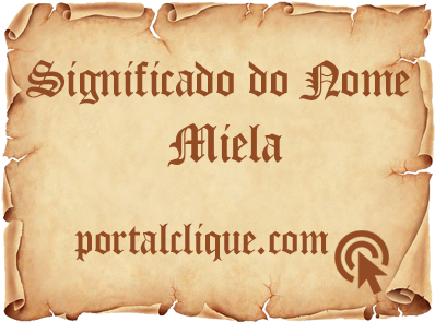 Significado do Nome Miela