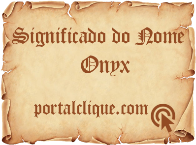 Significado do Nome Onyx